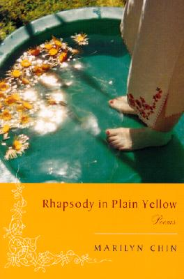 Rhapsody in Plain Yellow: Poems, Chin, Marilyn