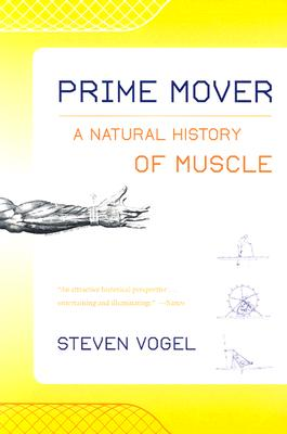 Prime Mover: A Natural History of Muscle, Vogel, Steven