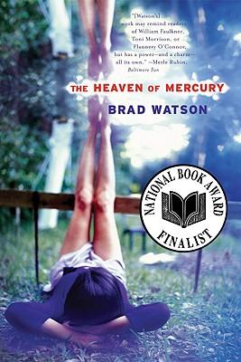 The Heaven of Mercury: A Novel, Watson, Brad