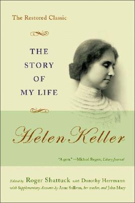Image for Story of My Life : Helen Keller : The Restored Classic 1903-2003
