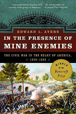 Image for In the Presence of Mine Enemies: The Civil War in the Heart of America, 1859-1863