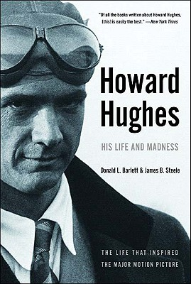 Howard Hughes: His Life and Madness, Donald L. Barlett, James B. Steele