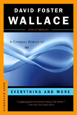 Everything and More: A Compact History of Infinity (Great Discoveries), David Foster Wallace