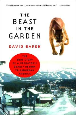The Beast in the Garden: The True Story of a Predator's Deadly Return to Suburban America, Baron, David