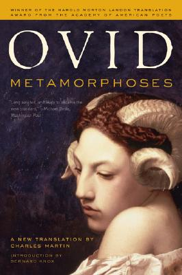 Metamorphoses : A New Translation By Charles Martin, OVID, CHARLES MARTIN