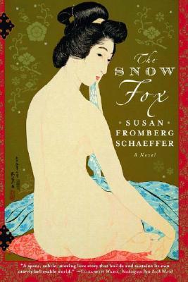 The Snow Fox: A Novel, Susan Fromberg Schaeffer