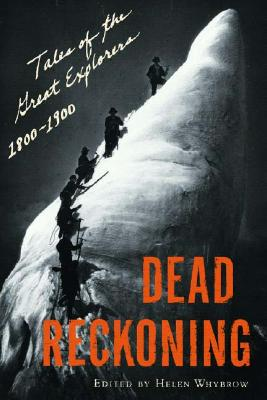 Dead Reckoning: Tales Of The Great Explorers, 1800-1900, Whybrow, Helen