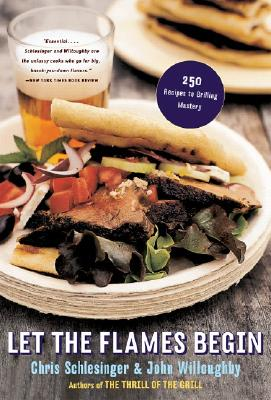 Image for Let the Flames Begin: 250 Recipes to Grilling Mastery