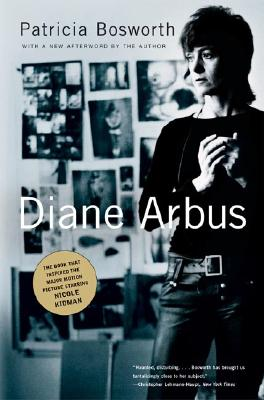 Diane Arbus: A Biography, Patricia Bosworth