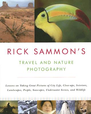 Rick Sammon's Travel and Nature Photography, Sammon, Rick