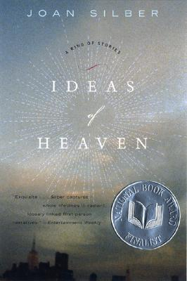 Ideas of Heaven: A Ring of Stories, Joan Silber