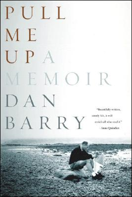 """Pull Me Up: A Memoir, """"Barry, Dan"""""""