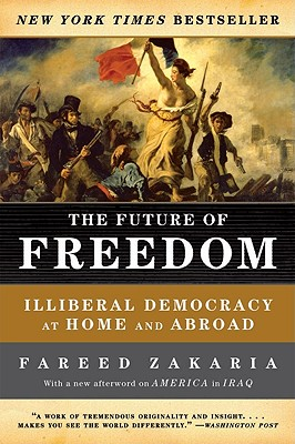 Image for Future of Freedom: Illiberal Democracy at Home and Abroad