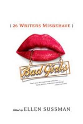 Image for Bad Girls: 26 Writers Misbehave