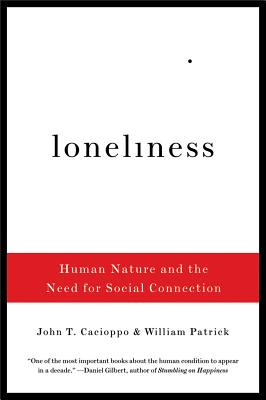 Image for Loneliness: Human Nature and the Need for Social Connection