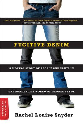 Image for Fugitive Denim: A Moving Story of People and Pants in the Borderless World of Global Trade