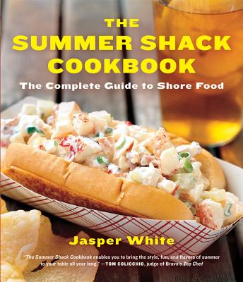 Image for The Summer Shack Cookbook: The Complete Guide to Shore Food