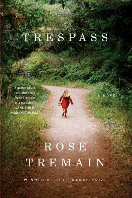 Trespass: A Novel, Rose Tremain