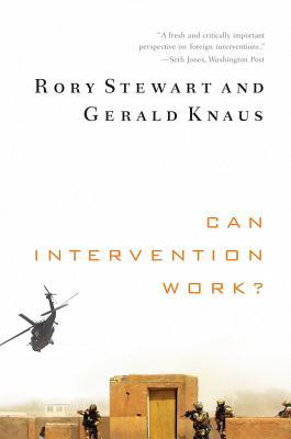 Can Intervention Work? (Norton Global Ethics Series), Stewart, Rory; Knaus, Gerald