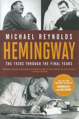 Image for Hemingway: The 1930s through the Final Years (Movie Tie-in Edition) (Movie Tie-in Editions)