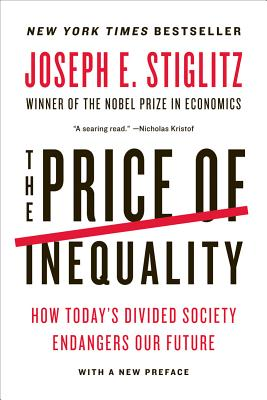 Image for Price of Inequality: How Today's Divided Society Endangers Our Future