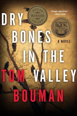 Dry Bones in the Valley: A Novel, Tom Bouman