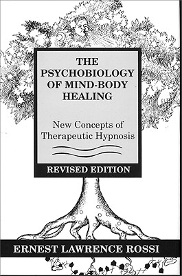 Image for The Psychology of Mind-Body Healing : New Concepts of Therapeutic Hypnosis