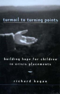 Image for Turmoil to Turning Points: Building Hope for Children in Crisis Placements (Norton Professional Books (Hardcover))