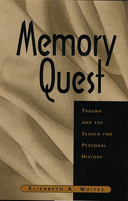 Image for Memory Quest: Trauma and the Search for Personal History (Norton Professional Books)