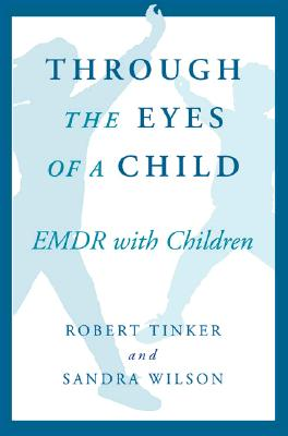 Through the Eyes of a Child (Norton Professional Books), Tinker Ph. D., Robert H.; Wilson Ph. D., Sandra A.