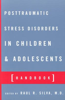 Posttraumatic Stress Disorder in Children and Adolescents: Handbook