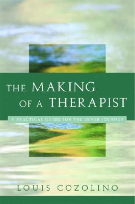 The Making of a Therapist (Norton Professional Books), Cozolino, Louis