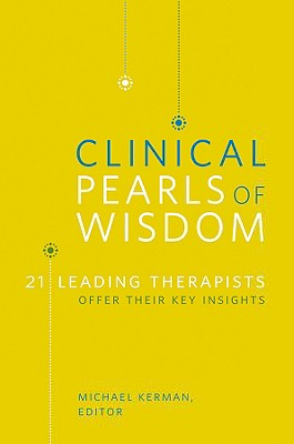 Image for Clinical Pearls of Wisdom: 21 Leading Therapists Offer Their Key Insights (Norton Professional Books (Paperback))