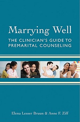 Image for Marrying Well: The Clinician's Guide to Premarital Counseling