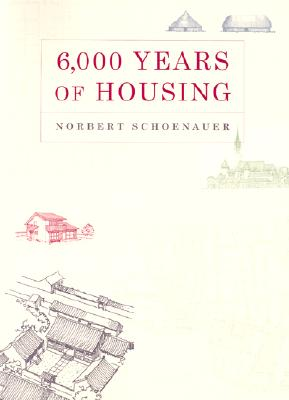 Image for 6,000 Years of Housing (Revised and Expanded Edition)