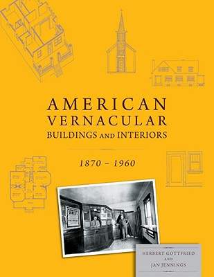 Image for American Vernacular: Buildings and Interiors, 1870-1960