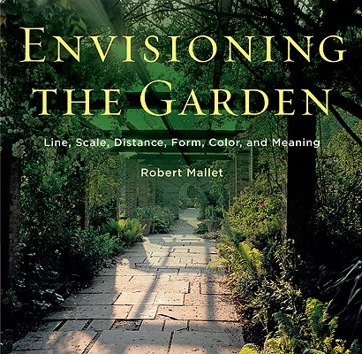 Image for Envisioning the Garden: Line, Scale, Distance, Form, Color, and Meaning