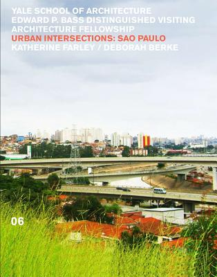 Image for Urban Intersections: São Paolo 06 (Edward P. Bass   Distinguished Visiting Architecture Fellowship)