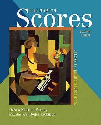 The Norton Scores: A Study Anthology (Eleventh Edition)  (Vol. 2)