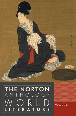 The Norton Anthology of World Literature (Third Edition)  (Vol. D)