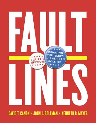 Image for Faultlines: Debating the Issues in American Politics (Fourth Edition)