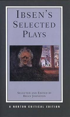 Ibsen's Selected Plays (Norton Critical Editions), Ibsen, Henrik