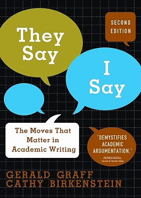 Image for They Say, I Say: The Moves That Matter in Academic Writing