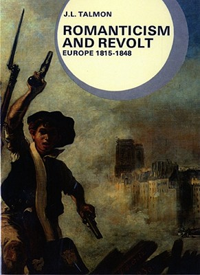 Image for Romanticism and Revolt: Europe, 1815-1848 (Library of World Civilization)