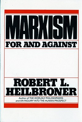 Marxism: For and Against, Heilbroner, Robert L.