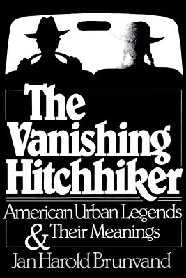 Image for The Vanishing Hitchhiker: American Urban Legends and Their Meanings
