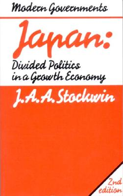 Japan: Divided Politics in a Growth Economy, Stockwin, J. A. A.