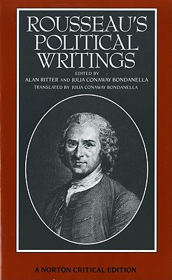 Rousseau's Political Writings: Discourse on Inequality, Discourse on Political Economy,  On Social Contract (Norton Critical Editions), Rousseau, Jean Jacques