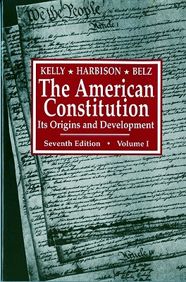 Image for The American Constitution: Its Origins and Development (Seventh Edition)  (Vol. 1) (American Constitution, Its Origins & Development)