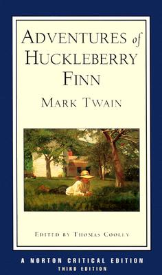 Adventures of Huckleberry Finn (Third Edition)  (Norton Critical Editions), Twain, Mark